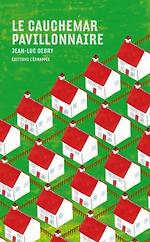 Le cauchemar pavillonnaire Jean-Luc Debry