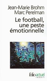 Le football une peste émotionnelle