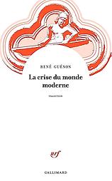 la crise du monde moderne Guénon