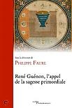 René Guénon, l'appel de la sagesse primordiale