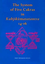 The System of Five Cakras in Kubjikâmatatantra