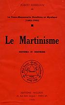 Le Martinisme (Robert Ambelain)