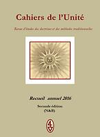 René Guénon - Cahiers de l'Unité - Recueil 2016 - N&B