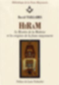 HiRaM. Le Mystère de la Maîtrise et les origines de la franc-maçonnerie