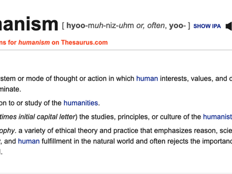 HUMANISM IS THE ONLY ISM THE WORLD NEEDS NOW