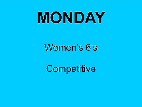 Monday Night Women's 6's competitive
