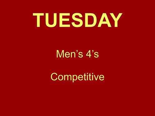 Tuesday Men's 4's Competitive
