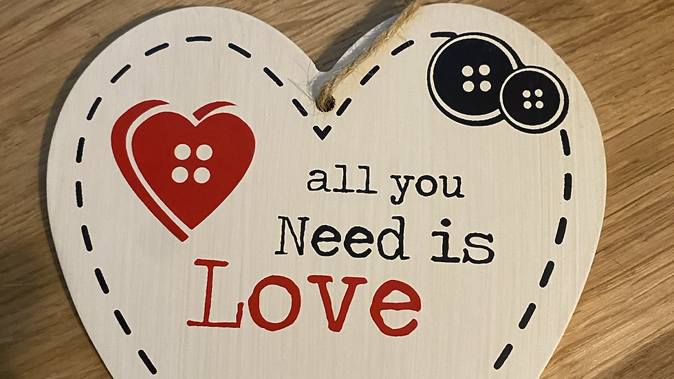 'All you need is Love' Wooden Heart
