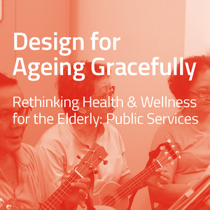 Design for Ageing Gracefully