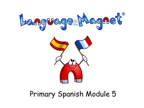 Language Magnet Primary Spanish Module 5