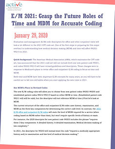 E/M 2021: Grasp the Future Roles of Time and MDM for Accurate Coding