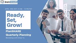 Ready, Set, Grow! PlanSHARE Quarterly Planning