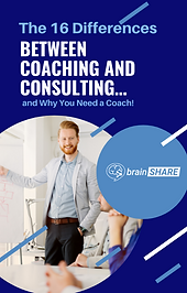 The 16 Differences Between Coaching and Consulting… and Why You Need a Coach! v5.png