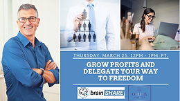 Grow Profits and Delegate your Way to Freedom!