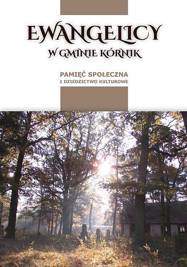 """Okładka książki """"Ewangelicy w gminie Kórnik. Pamięć społeczna i dziedzictwo kulturowe"""". Na okładce zdjęcie zabytkowego cmentarza w barwach jesiennych, w głębi kaplica"""