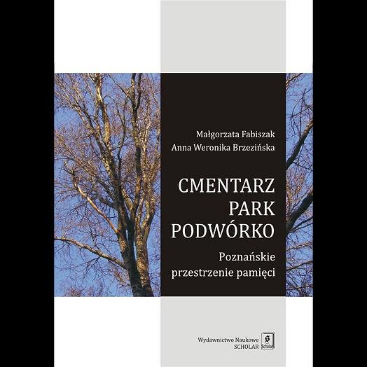 """Okładka książki """"Cmentarz - park - podwórko. Poznańskie przestrzenie pamięci"""". Na okładce zdjęcie drzew bez liści na tle nieba"""