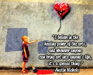 """""""I believe in the healing power of the arts, and whenever anyone can bring art into anyone's life, it's a special thing."""" -Austin Nichols"""