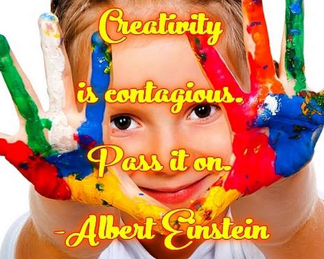 """Creativity is contagious. Pass it on."" -Albert Einstein"