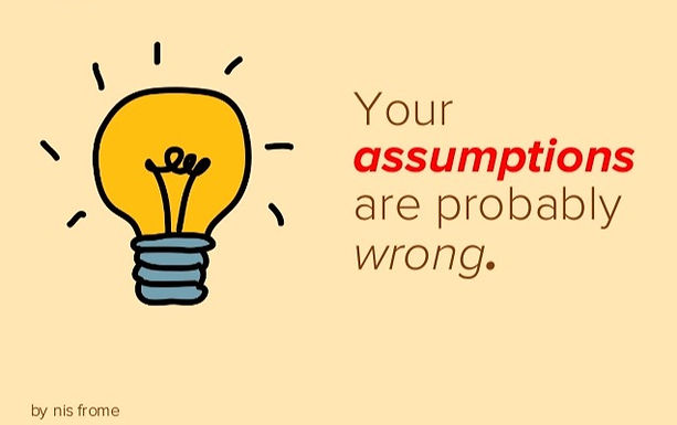 Assumptions and Arrogance