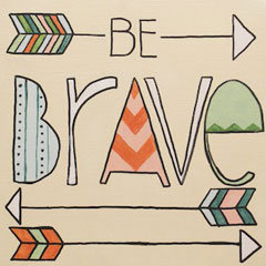 Be Brave Canvas
