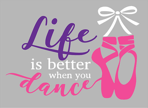Life is better when you Dance Board Art