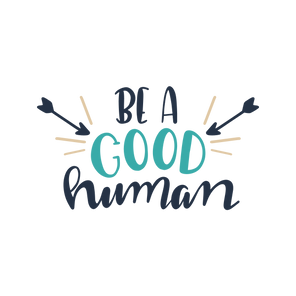 Be A Good Human.png