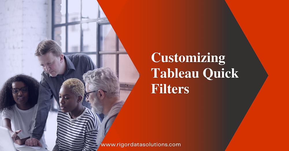 customizing tableau quick filters