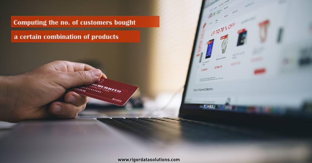 computing the number of customers bought a certain combination of products