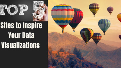 Top 5 Sites to Inspire Your Data Visualizations