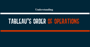 Order of operations in Tableau