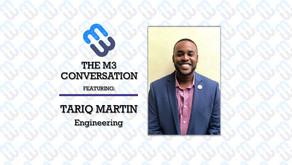The M3 Conversation - Tariq Martin - Engineering