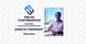 The M3 Conversation - Jamecia Crenshaw - Education