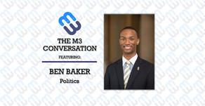 The M3 Conversation - Ben Baker - Politics