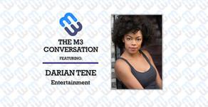 The M3 Conversation - Darian Tene - Entertainment