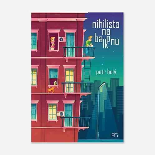Nihilista na balkonu - Petr Holý