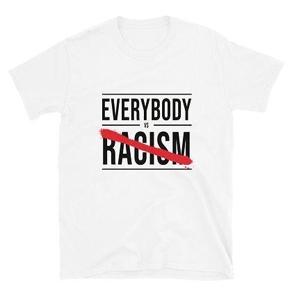 Everybody vs Racism - Tee Shirt