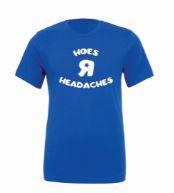 Hoes R Headaches T Shirt