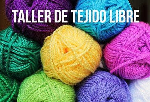 TALLER DE TEJIDO LIBRE