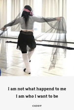 I am not what happend to me, I am who i want to be ~ Caddy ~
