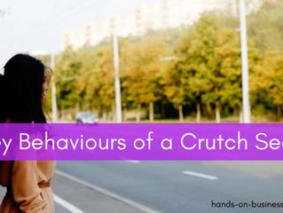3 Key Behaviours Of A Crutch-Seeker