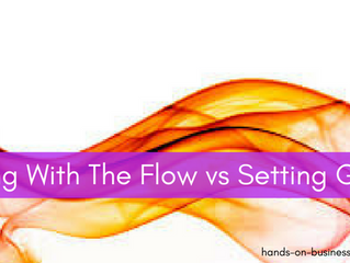 The Ups & Downs of Going With The Flow & Goal Setting