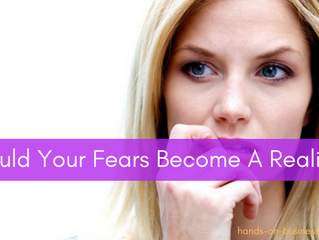 Could Your Fears Become A Reality?