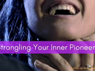 Are you strangling your inner pioneer?