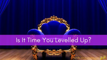 How To Know It's Time You Leveled Up!