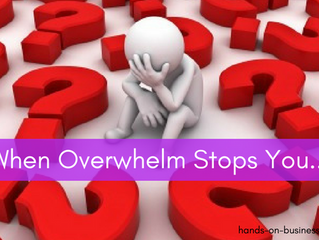 When Overwhelm Stops You &  How To Deal With It