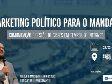 Marketing Político para o mandato: Comunicação e Gestão de crises em tempos de internet (online)