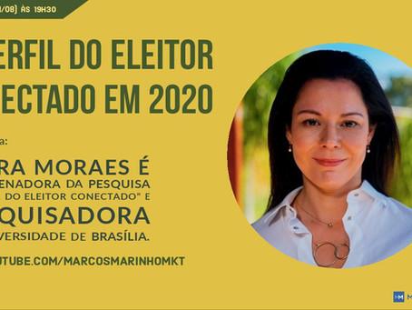 O perfil do eleitor conectado em 2020 - Com Maíra Moraes
