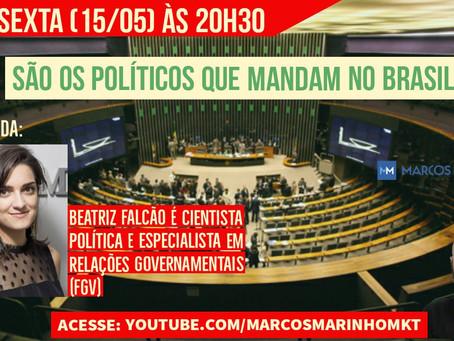 São os políticos que mandam no Brasil? - Uma live sobre: Lobby, Pressão e Interesses