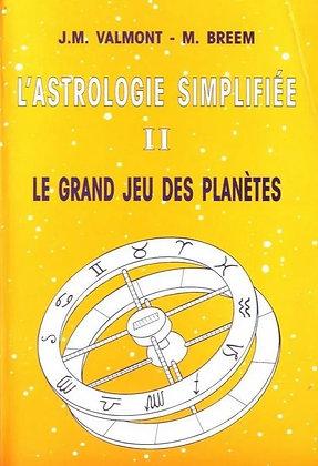 L'astrologie simplifiée II - Le grand jeu des planètes