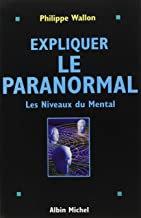 Expliquer le paranormal -  Les niveaux du mental